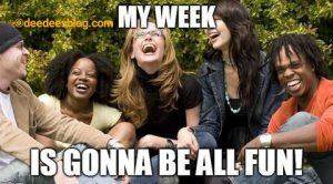 All fun filled week