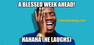 A blessed week ahead