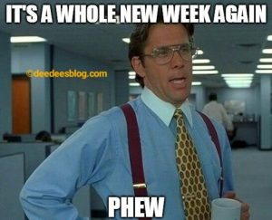 Man is finally in the new week