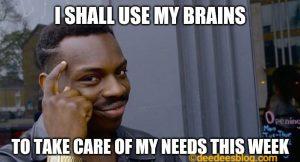 Using my brains
